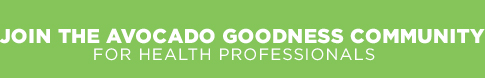Join the avocado goodness community for health professionals