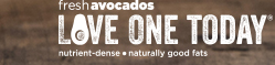 Fresh Avocados, Love one Today® | Nutrient-Dense • Naturally Good Fats