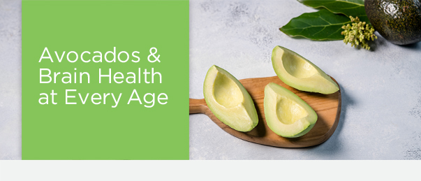 Avocados & Brain Health at Every Age
