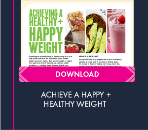 Click to download the Achieving a Healthy + Happy Weight handout